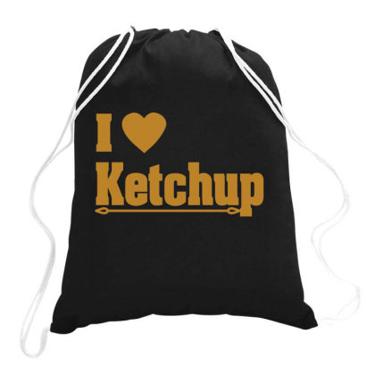 I Love Ketchup  Funny T Shirt Drawstring Bags Designed By Gnuh79