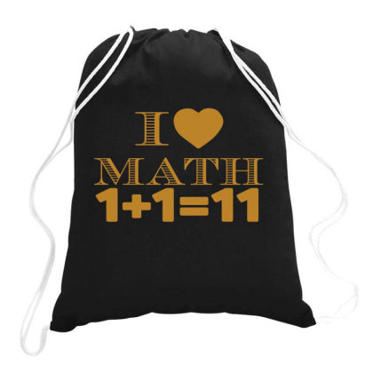 I Love Math  Funny T Shirt Drawstring Bags Designed By Gnuh79