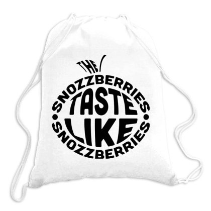 The Taste Like Snozzberries Drawstring Bags Designed By Ainazee Tees