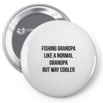 Mens Fishing Grandpa   Like A Normal Grandpa But Way Cooler Pin-back Button Designed By Romeo And Juliet