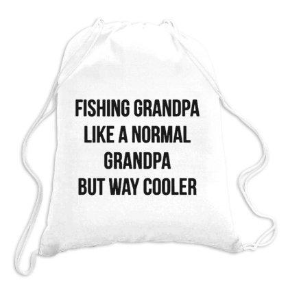 Mens Fishing Grandpa   Like A Normal Grandpa But Way Cooler Drawstring Bags Designed By Romeo And Juliet