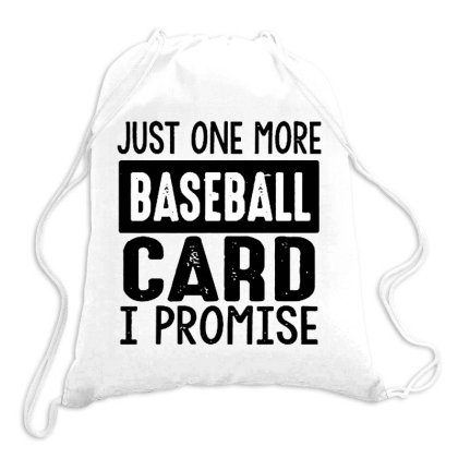 Mens Just One More Baseball Card I Promise Funny Sport Trading Premium Drawstring Bags Designed By Romeo And Juliet