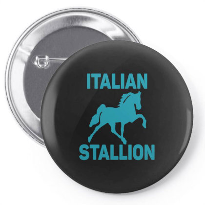 Italian Stallion  Funny T Shirt Pin-back Button Designed By Gnuh79
