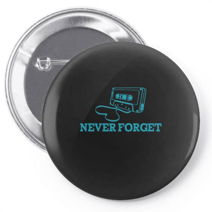 Never Forget  Funny T Shirt Pin-back Button Designed By Gnuh79