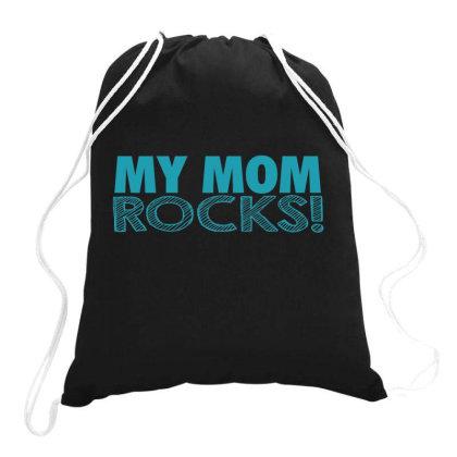 My Mom Rocks  Funny T Shirt Drawstring Bags Designed By Gnuh79