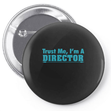 Trust Me I Am Director Pin-back Button Designed By Gnuh79