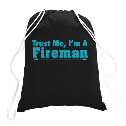 Trust Me I Am Fireman Drawstring Bags Designed By Gnuh79