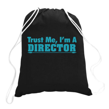 Trust Me I Am Director Drawstring Bags Designed By Gnuh79