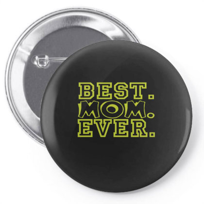Best Mom Ever T Shirt Pin-back Button Designed By Gnuh79
