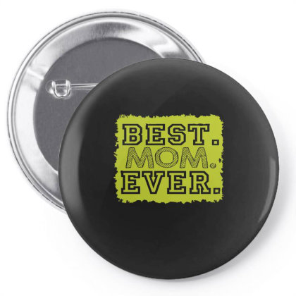 Best  Mom Ever  Funny T Shirt Pin-back Button Designed By Gnuh79