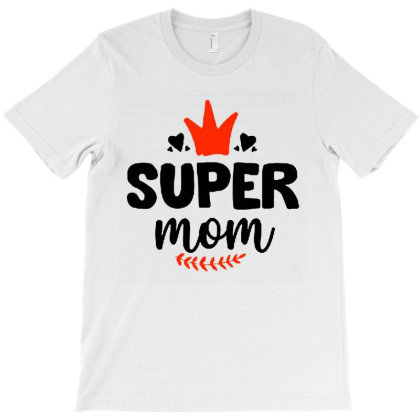 Super Mom T-shirt Designed By Rosdiana Tees