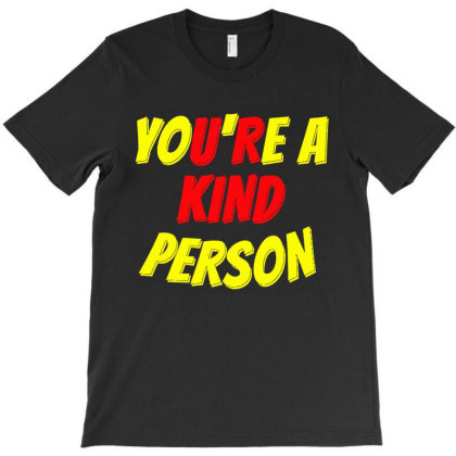 You're A Kind Person Vintage T-shirt Designed By Rosdiana Tees