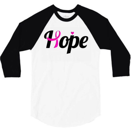 Hope   Breast Cancer Awareness Shirt For Breast Cancer Month 3/4 Sleeve Shirt Designed By Creative Tees
