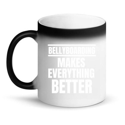 Bellyboarding Makes Everything Better (2) Magic Mug Designed By Favorite