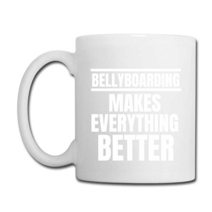 Bellyboarding Makes Everything Better (2) Coffee Mug Designed By Favorite