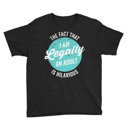 18th Birthday I'm Legally An Adult Is Hilarious Funny T Shirt Youth Tee Designed By Schulz-12