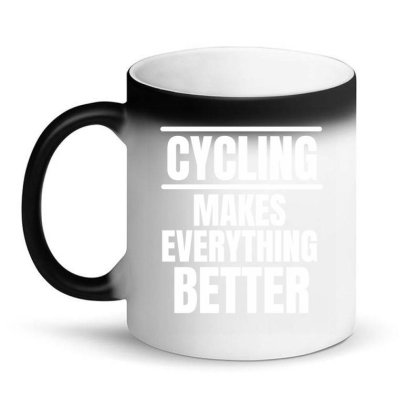 Cycling Makes Everything Better (2) Magic Mug Designed By Favorite