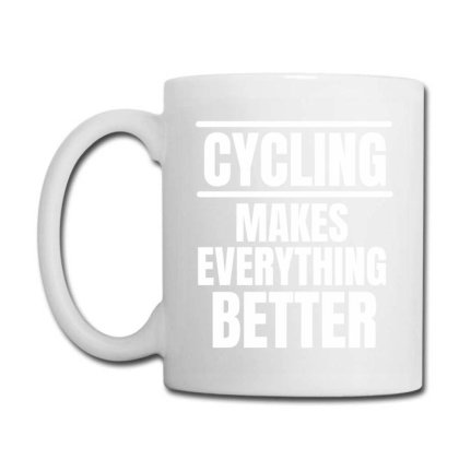 Cycling Makes Everything Better (2) Coffee Mug Designed By Favorite