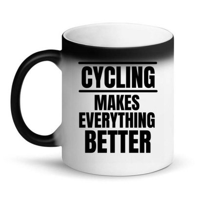 Cycling Makes Everything Better Magic Mug Designed By Favorite