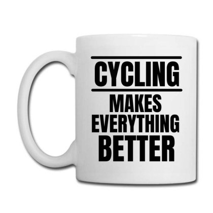 Cycling Makes Everything Better Coffee Mug Designed By Favorite