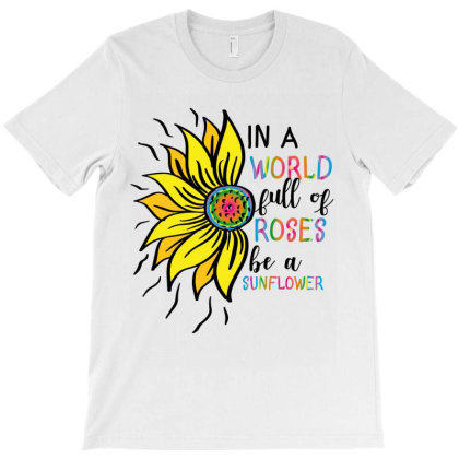 In A World Sunflower T-shirt Designed By Costom