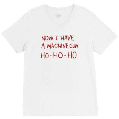 Ho Ho Ho Now I Have A Machine Gun V-neck Tee Designed By Funtee