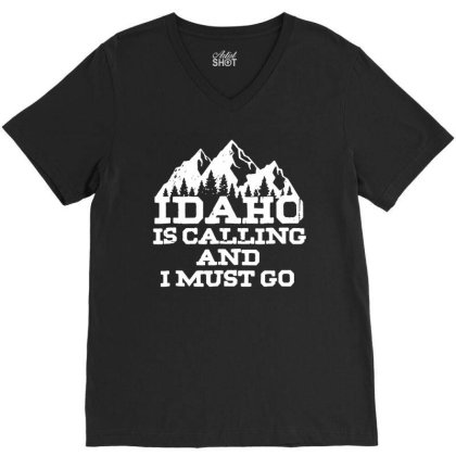 Idaho Is Calling And I Must Go Mountains V-neck Tee Designed By Creative Tees