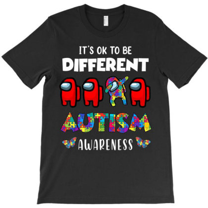 A.mong Us It's O.kay To Be Different Autism Awareness T Shirt T-shirt Designed By Time5803