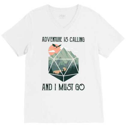 Adventure Is Calling And I Must Go Adventure Is Calling T Shirt V-neck Tee Designed By Welcome12