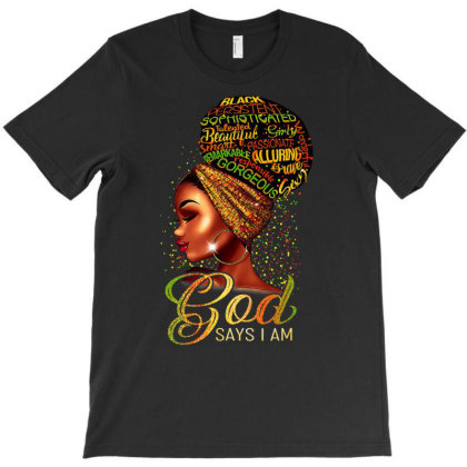 African American Girl God Says I Am Black Pride T Shirt T-shirt Designed By Welcome12