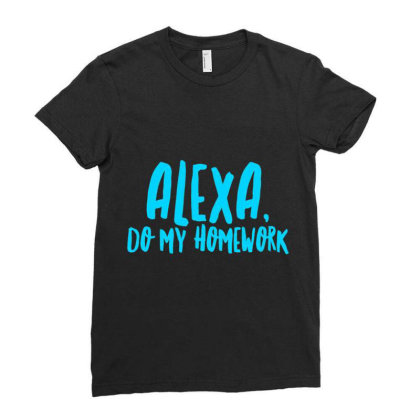 Alexa Do My Homework Funny Joke Kids Youth T Shirt T Shirt Ladies Fitted T-shirt Designed By Welcome12