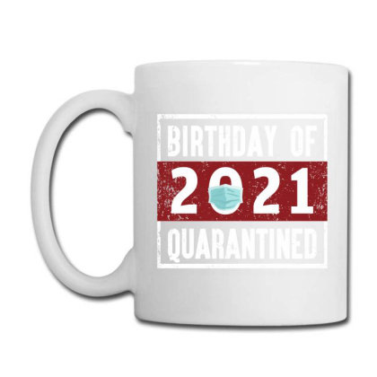 Birthday Of 2021 Quarantined Coffee Mug