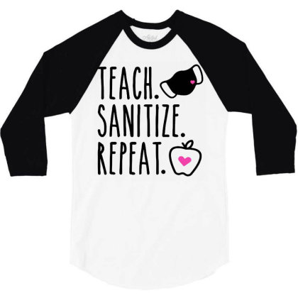 Teach Sanitize Repeat Cute Teacher Mask Funny 3/4 Sleeve Shirt Designed By Creative Tees