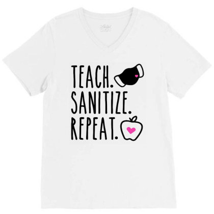 Teach Sanitize Repeat Cute Teacher Mask Funny V-neck Tee Designed By Creative Tees