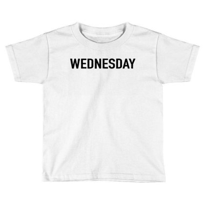 Days Of The Week 'wednesday' Distressed Toddler T-shirt Designed By Ainazee Tees