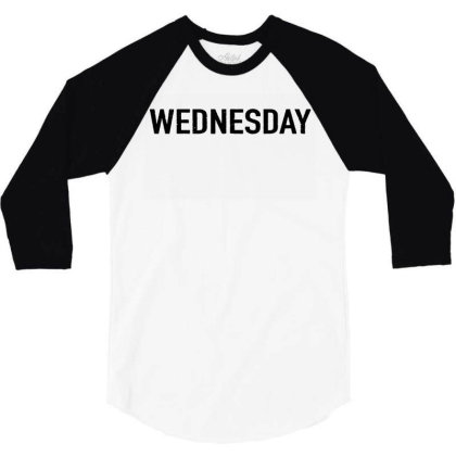 Days Of The Week 'wednesday' Distressed 3/4 Sleeve Shirt Designed By Ainazee Tees