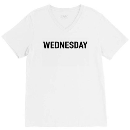 Days Of The Week 'wednesday' Distressed V-neck Tee Designed By Ainazee Tees