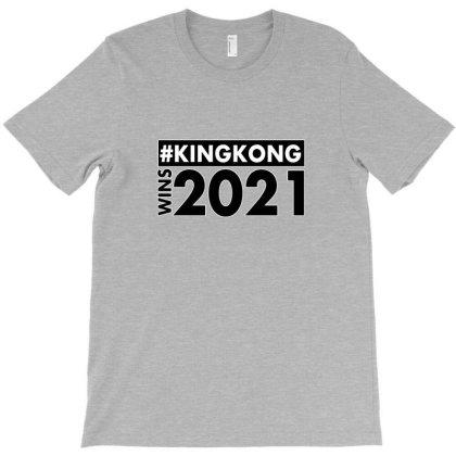 King Kong Wins 2021 T-shirt Designed By Akin