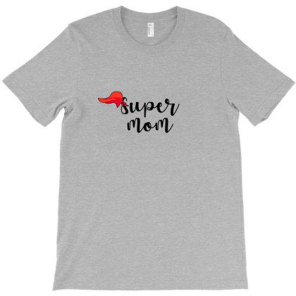 Super Mom T-shirt Designed By Akin