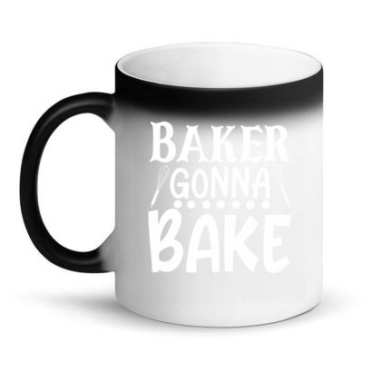 Baker Gonna Bake Magic Mug Designed By Gnuh79