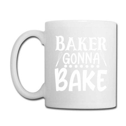 Baker Gonna Bake Coffee Mug Designed By Gnuh79