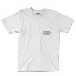 Funny Saying, Followed My Heart And It Led Me To The Fridge Pocket T-shirt Designed By Bakari10