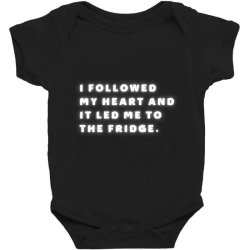 Funny Sayings, I Followed My Heart And It Led Me To The Fridge Baby Bodysuit Designed By Bakari10