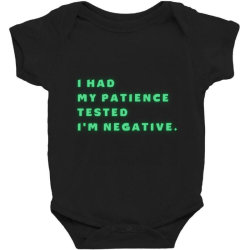 Funny Sayings, I Had My Patience Tested I'm Negative Baby Bodysuit Designed By Bakari10