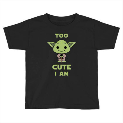 Too Cute I Am Toddler T-shirt Designed By Cosby