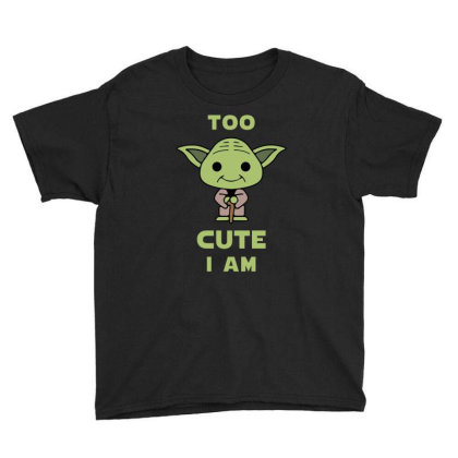 Too Cute I Am Youth Tee Designed By Cosby