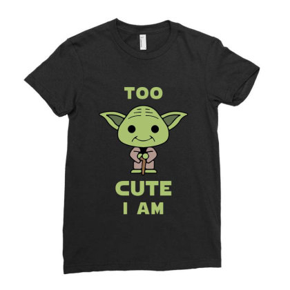 Too Cute I Am Ladies Fitted T-shirt Designed By Cosby