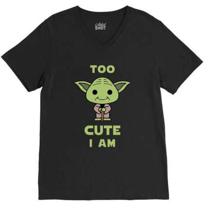 Too Cute I Am V-neck Tee Designed By Cosby