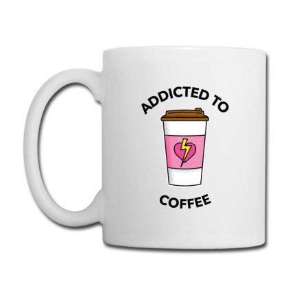 Addicted To Coffee Coffee Mug Designed By Favorite