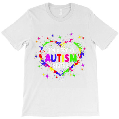 I'm A Proud Autism Sister Women Girls Autism Awareness Heart T Shirt T-shirt Designed By Time5803